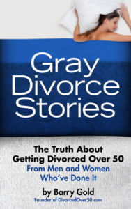 Gray Divorce, gray divorce stories, divorced over 50